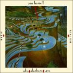 """Jon Hassell """"Aka-Darbari-Java"""""""